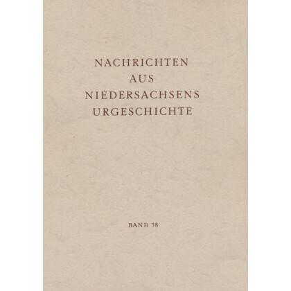 Nachrichten aus Niedersachsens Urgeschichte Band 38