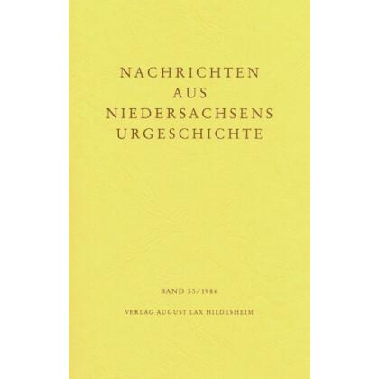 Nachrichten aus Niedersachsens Urgeschichte Band 55