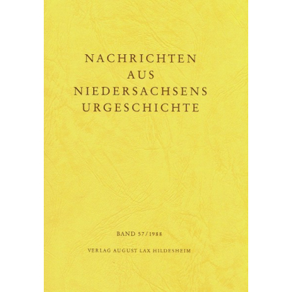 Nachrichten aus Niedersachsens Urgeschichte Band 57