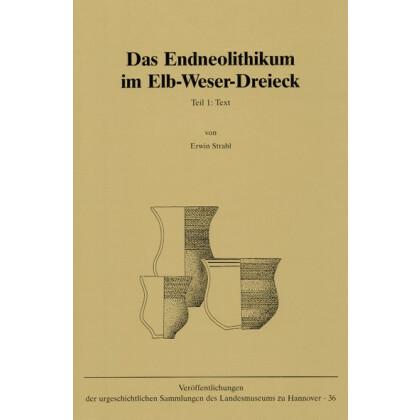 Das Endneolithikum im Elb- Weser Dreieck. 3 Bände