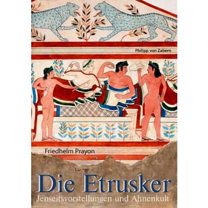 Die Etrusker - Jenseitsvorstellungen und Ahnenkult