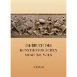 Jahrbuch des Kunsthistorischen Museums Wien, Band 6