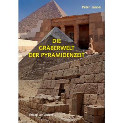 Die Gräberwelt der Pyramidenzeit