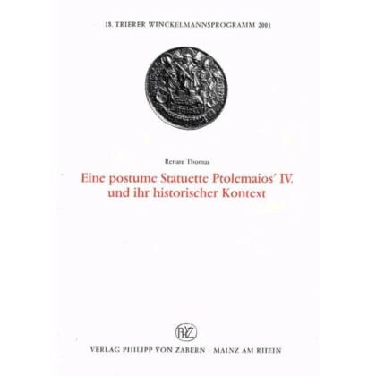 Eine posthume Statuette Ptolemaios IV. und ihr historischer Kontext