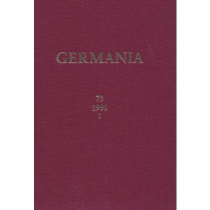 Germania Anzeiger der Römisch Germanischen Kommission des Deutschen Archäologischen Instituts Jahrgang 73, 1995