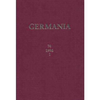 Germania Anzeiger der Römisch Germanischen Kommission des Deutschen Archäologischen Instituts Jahrgang 74, 1996