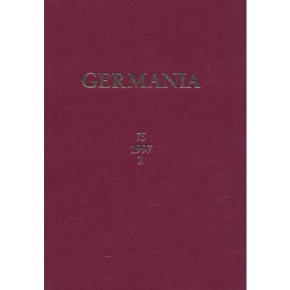 Germania Anzeiger der Römisch Germanischen Kommission des Deutschen Archäologischen Instituts Jahrgang 75, 1997