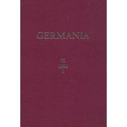 Germania Anzeiger der Römisch Germanischen Kommission des Deutschen Archäologischen Instituts Jahrgang 76, 1998