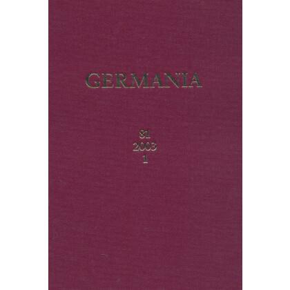 Germania Anzeiger der Römisch Germanischen Kommission des Deutschen Archäologischen Instituts Jahrgang 81, 2003