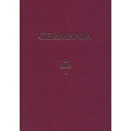 Germania Anzeiger der Römisch Germanischen Kommission des Deutschen Archäologischen Instituts Jahrgang 81, 2003, Band 1