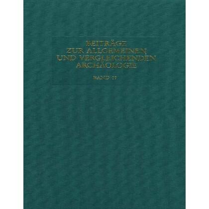 Beiträge zur Allgemeinen und Vergleichenden Archäologie, Band 15