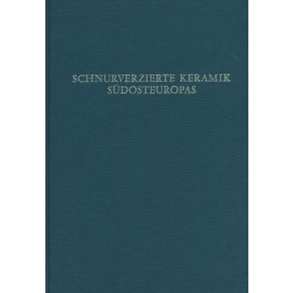 Beiträge zur Problematik der schnurverzierten Keramik Südosteuropas