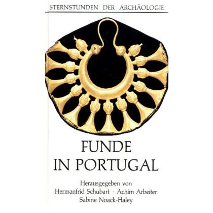 Funde in Portugal - Sternstunden der Archäologie