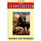 Die Tempelritter - Mythos und Wahrheit