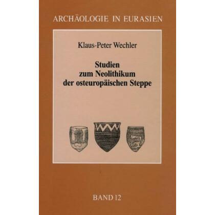 Studien zum Neolithikum der Osteuropäischen Steppe