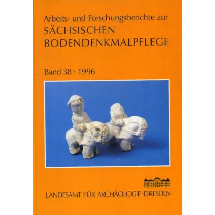 Arbeits- und Forschungsberichte zur sächsischen Bodendenkmalpflege, Band 38