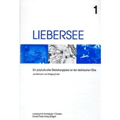 Liebersee 1 - Ein polykultureller Bestattungsplatz an der sächsischen Elbe
