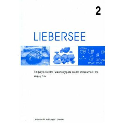 Liebersee 2 - Ein polykultureller Bestattungsplatz an der sächsischen Elbe