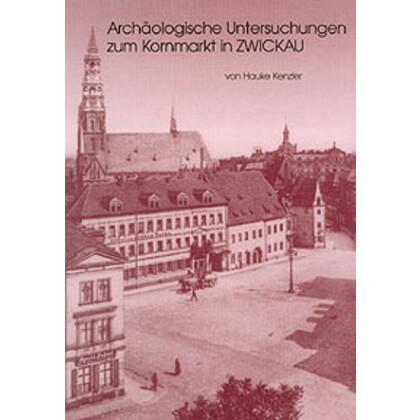 Archäologische Untersuchungen zum Kornmarkt in Zwickau