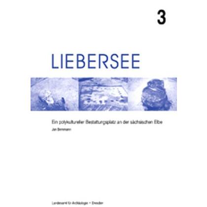 Liebersee 3 - Ein polykultureller Bestattungsplatz an der sächsischen Elbe