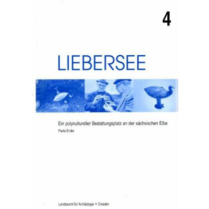 Liebersee 4 - Ein polykultureller Bestattungsplatz an der sächsischen Elbe