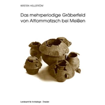 Das mehrperiodige Gräberfeld von Altlommatzsch bei Meißen. Bronze- und frühe Eisenzeit