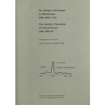 Die absolute Chronologie in Mitteleuropa 3000-2000 v.Chr.