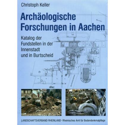 Archäologische Forschungen in Aachen - Katalog der Fundstellen in der Innenstadt und in Burtscheid