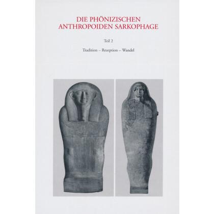 Die phönizischen anthropoiden Sarkophage, Teil 2: Tradition - Rezeption - Wandel