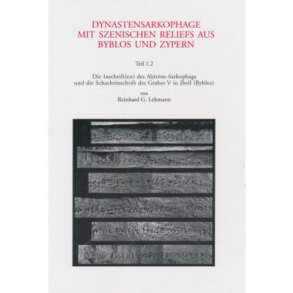 Dynastensarkophage mit szenischen Reliefs aus Byblos und Zypern