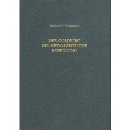 Der Goldberg - Die Metallzeitliche Besiedlung