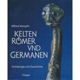 Kelten Römer und Germanen