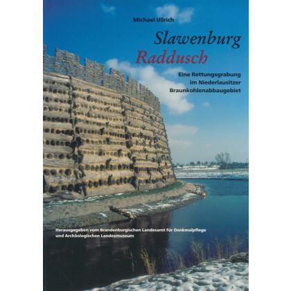 Slavenburg Radusch - Eine Rettungsgrabung im Niederlausitzer Braunkohlenabbaugebiet