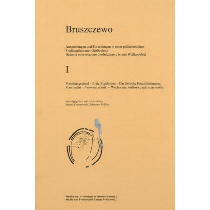 Bruszczewo I. Ausgrabungen und Forschungen in einer prähistorischen Siedlungskammer Großpolens