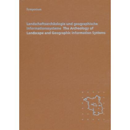 Archäoprognose I - Landschaftsarchäologie und geographische Informationssysteme