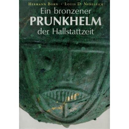 Ein bronzener Prunkhelm der Hallstattzeit - Picenischer Prunkhelm
