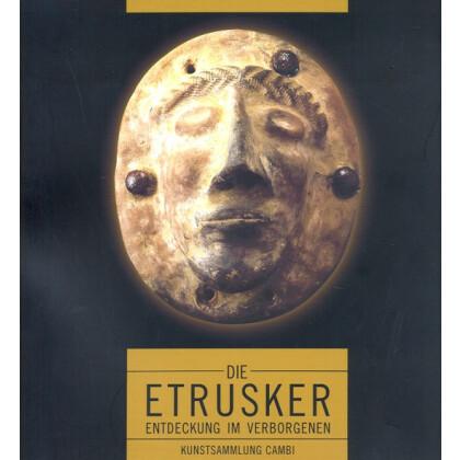 Die Etrusker. Entdeckung im Verborgenen