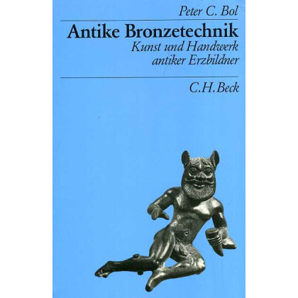 Antike Bronzetechnik - Kunst und Handwerker antiker Erzbilder