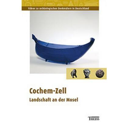 Führer zu archäologischen Denkmälern in Deutschland, Band 46: Cochem-Zell und das mittlere Moseltal