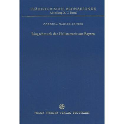 Ringschmuck der Hallstattzeit aus Bayern. Arm- und Fußringe, Halsringe, Ohrringe, Fingerringe, Hohlwulstringe
