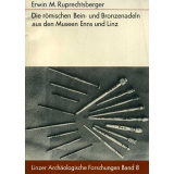 Die römischen Bein- und Bronzenadeln aus den Museen Enns und Linz. Textband, Katalog und Tafelband