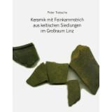 Keramik mit Feinkammstrich aus keltischen Siedlungen im...