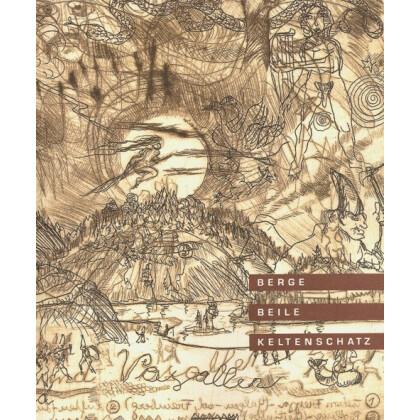 Berge, Beile, Keltenschatz. Katalog zur Ausstellung, 1998