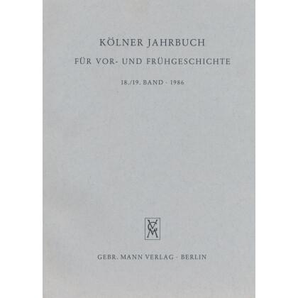 Kölner Jahrbuch für Vor- und Frühgeschichte, Band 18-19 - 1986