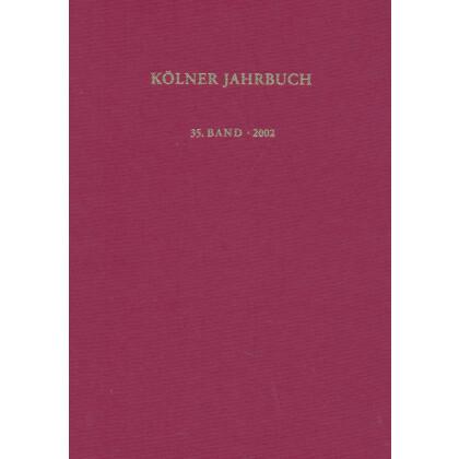 Kölner Jahrbuch für Vor- und Frühgeschichte, Band 35 - 2002