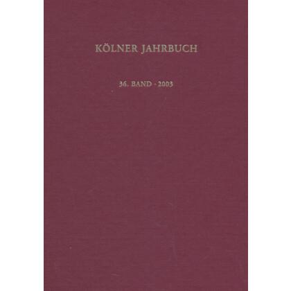 Kölner Jahrbuch für Vor- und Frühgeschichte, Band 36 - 2003