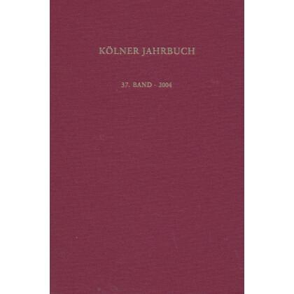 Kölner Jahrbuch für Vor- und Frühgeschichte, Band 37 - 2004