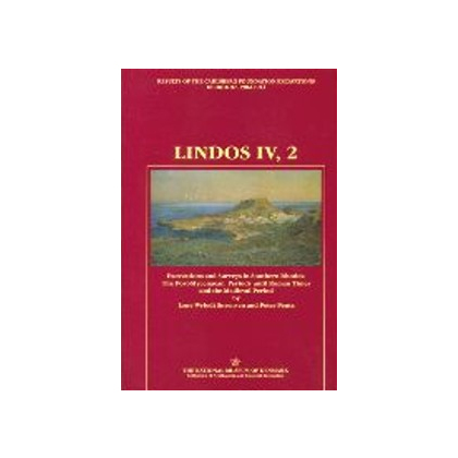 Lindos. Fouilles de l Acropole, 1902-1914. 4: 2. Excavations and Surveys in Southern Rhodes: The Post-Mycenaean Periods until Roman Times and Medieval Period