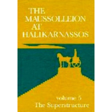 The Maussolleion at Halikarnossos. Reports of the Danish...