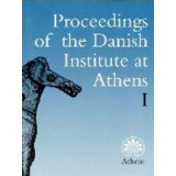 Proceedings of the Danish Institute at Athens I